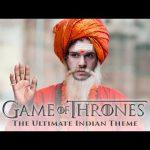 Η μουσική του Game of Thrones σε Ινδική έκδοση