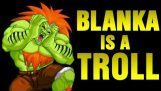 การ Blanka เป็นโทรลล์!