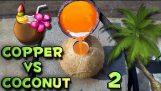 Cupru Molten vs nucă de cocos Partea 2